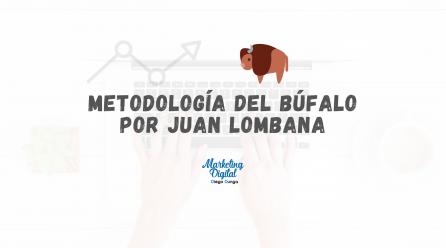 Metodología del Búfalo de Juan Lombana
